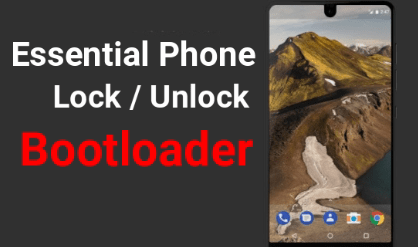 Unlock Bootloader Of Essential Phone
