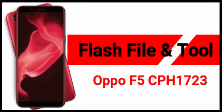 How To Flash Oppo F5 CPH1723 | Oppo F5 Flash File & Tool - 99Media