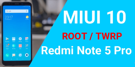 How To Root Redmi Note 5 Pro MIUI10 After ARB Feature [TWRP