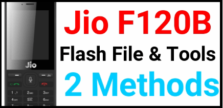 How TO Flash Jio F120B Flash File Firmware [2 Methods