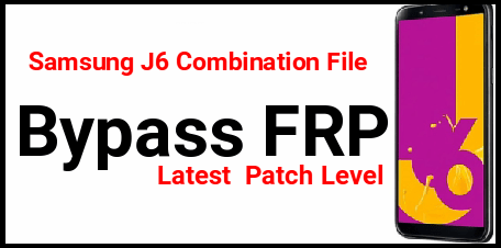 Samsung J6 FRP Bypass Using Combination File [J600G & J600F