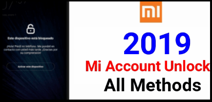 Bypass Mi Account | Mi Account Unlock 2019 | All Possible