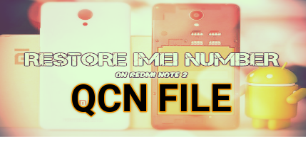 QCN File For Xiaomi Mi Note 2