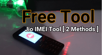 Jio IMEI Repair Tool [ Write IMEI On Jio Mobile Without Box