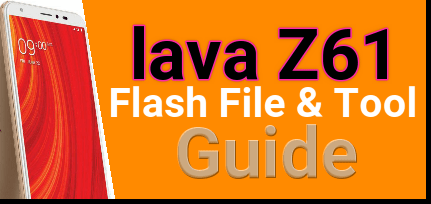 Flash lava Z61 Stock ROM |Flash File & Tool - 99Media Sector