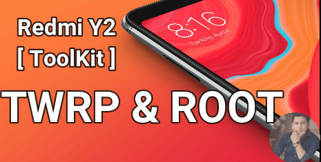 How To Install TWRP Recovery And Root Redmi Y2 Using ToolKit