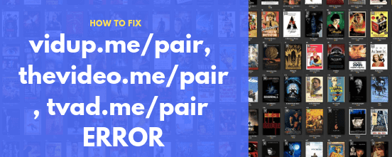 Fix thevideo.me pair and vidup.me pair Error on Kodi