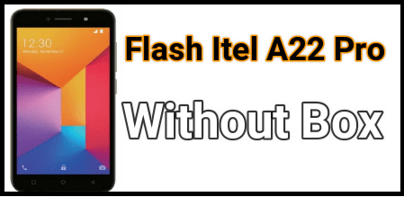 Flash Itel A22 Pro Stock ROM With QFIL Tool [ FRP Unlock / Unbrick