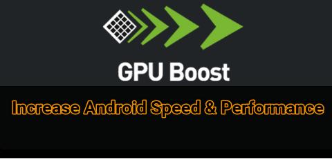 Increase Android GPU Performance