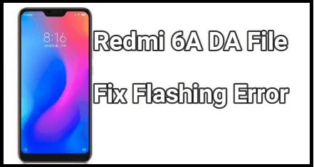 Redmi 6A DA File [ MTK Secure Boot File Free Download