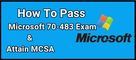 Pass Microsoft 70-483 Exam and Attain MCSA