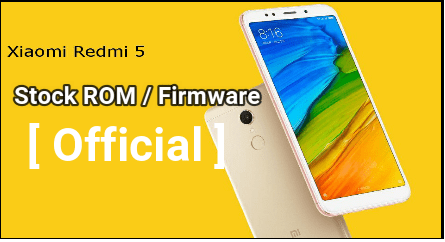 Xiaomi Redmi 5 Flash File [ Download Redmi 5 Fastboot ROM