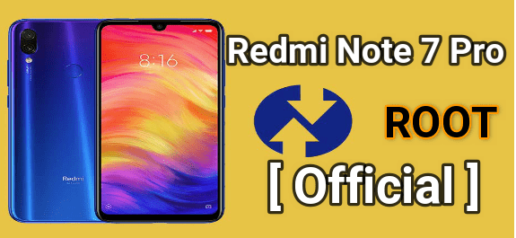 How To Root Redmi Note 7 Pro MIUI 10 | Install Official TWRP