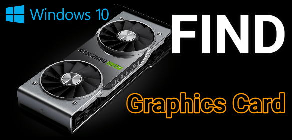 Check Graphics Card In Windows 10