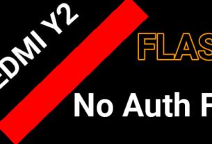 Flash Xiaomi Redmi Y2 Without Mi Auth