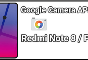Gcam For Redmi Note 8 And Redmi Note 8 Pro