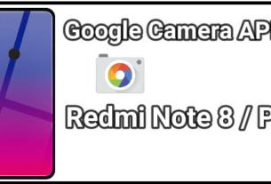 Gcam For Redmi Note 8 And Redmi Note 8 Pro