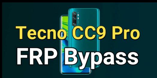 Tecno Camon 12 Pro CC9 FRP Bypass