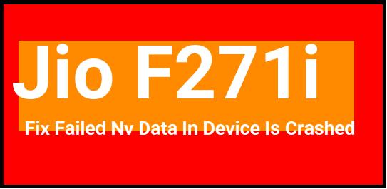 Jio F271i Failed Nv Data In Device Is Crashed Error