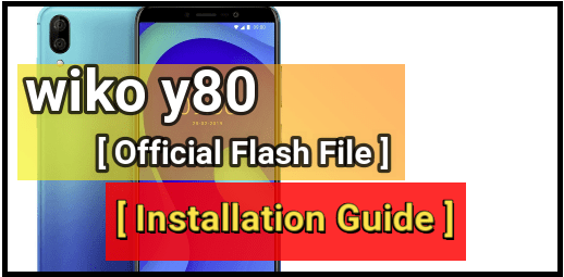 Install Stock ROM On Wiko Y80