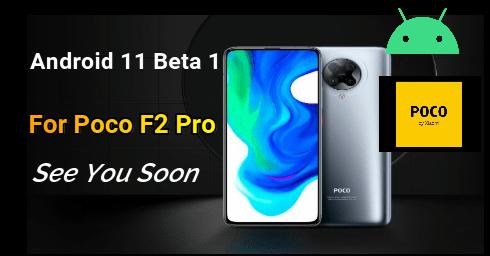 Xiaomi Poco F2 Pro Android 11 Update Status