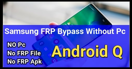 Samsung Galaxy FRP Bypass Android Q Without Pc
