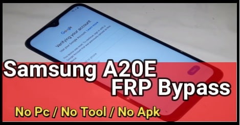 Samsung A20E FRP Bypass Without Pc