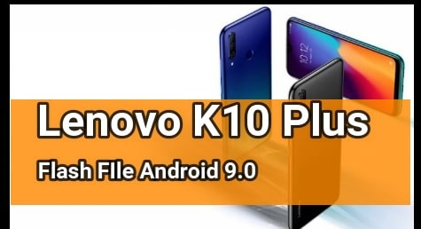Lenovo K10 Plus Flash File