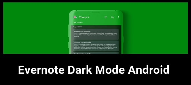 Enable Evernote Dark Mode On Android Smartphone