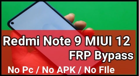 Redmi Note 9 MIUI 12 FRP Unlock Without PC