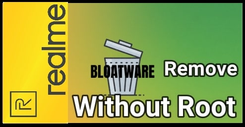 Uninstall Bloatware From Realme Phone without root