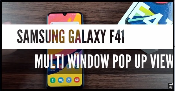 Multi Window Pop Up View on Samsung Galaxy F41