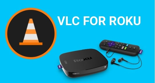 How To Get Vlc Player On Roku Streaming Devices Cast Vlc On Roku 99media Sector