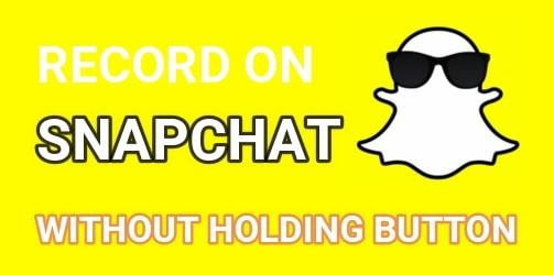 Record On Snapchat Without Holding Button
