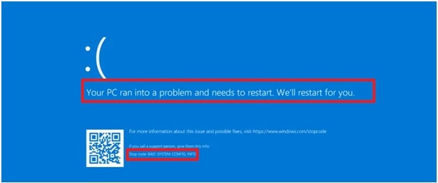 Blue screen with Stop Code Bad System Config Info message