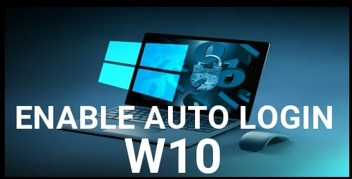 Enable Auto login In windows 10