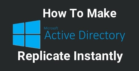 Make Active Directory Replicate Instantly