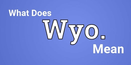 WYO Meaning In Snapchat