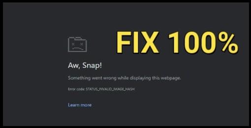 How To Fix Google Chrome Status_Invalid_Image_Hash Error