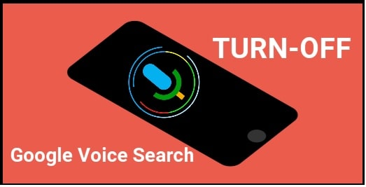 Turn Off Google Voice Search