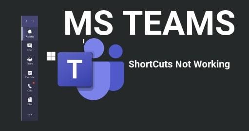 Microsoft Teams Keyboard Shortcuts Not Working