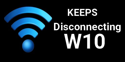 Wifi keeps Disconnecting Windows 10 Laptop