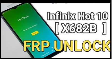 Infinix Hot 10 X682B Frp Unlock